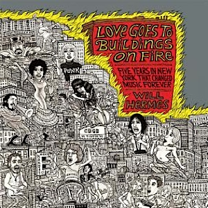 <i>Love Goes to Buildings on Fire</i> by Will Hermes