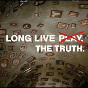 Long Live Play: When Games Tell The Truth