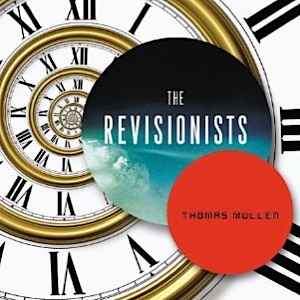 <i>The Revisionists</i> by Thomas Mullen