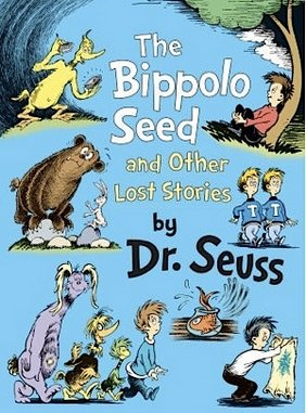 <i>The Bippolo Seed and Other Lost Stories</i> by Dr. Seuss