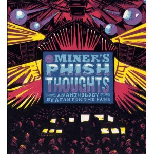 <i>Mr. Miner's Phish Thoughts: An Anthology By A Fan For The Fans</i> by David Calarco