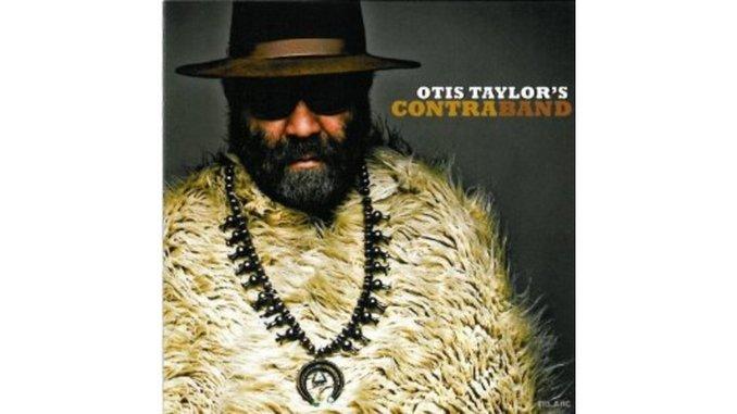Otis Taylor: <i>Otis Taylor's Contraband</i>