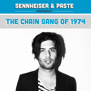 Sennheiser/Paste Party in Austin Preview: The Chain Gang of 1974