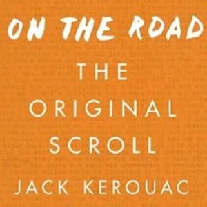 <i>On The Road: The Original Scroll</i> by Jack Kerouac