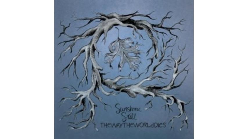 Sunshone Still: <i>ThewaytheworldDies</i>