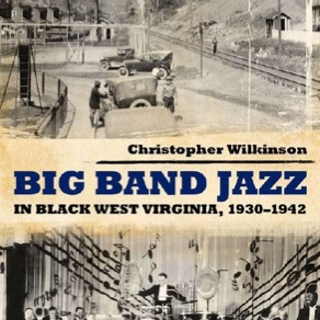 Big Band Jazz in Black West Virginia, 1930-1942