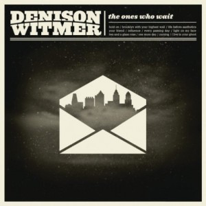 Denison Witmer: <i>The Ones Who Wait</i>