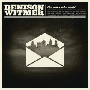 Denison Witmer: <i>The Ones Who Wait</i>