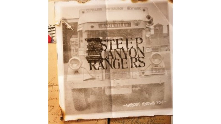 Steep Canyon Rangers: <i>Nobody Knows You</i>