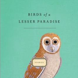 <i>Birds of A Lesser Paradise</i> by Megan Mayhew Bergman