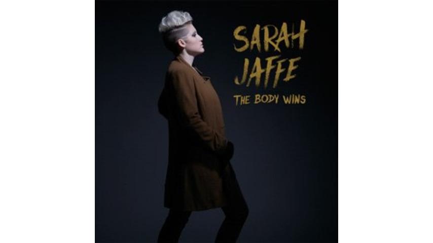 Sarah Jaffe: <i>The Body Wins</i>