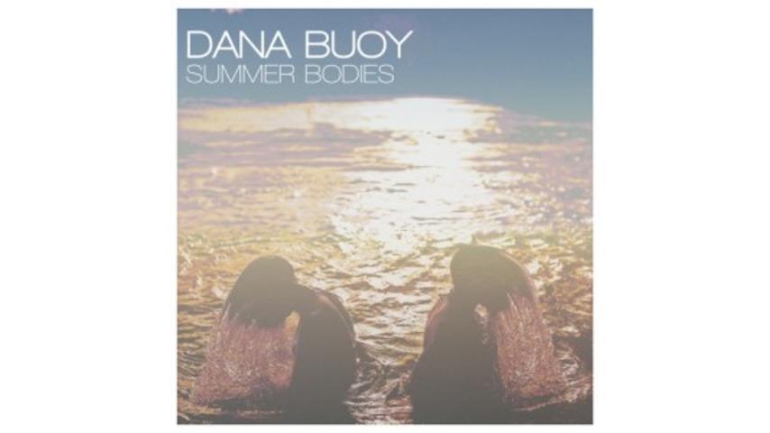 Dana Buoy: <i>Summer Bodies</i>