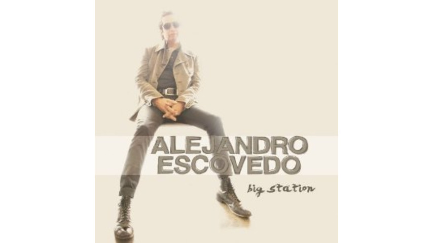 Alejandro Escovedo: <i>Big Station</i>