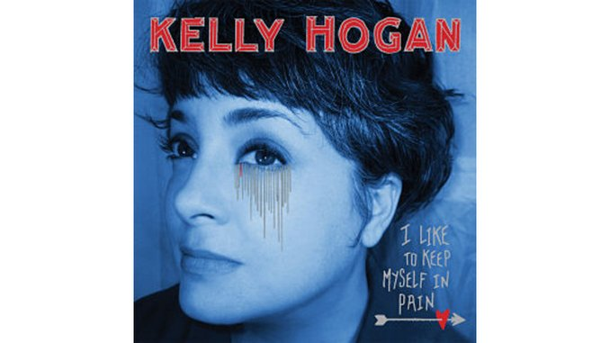 Kelly Hogan: <i>I Like to Keep Myself in Pain</i>