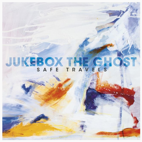Jukebox the Ghost: <i>Safe Travels</i>