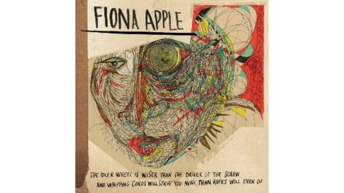 Fiona Apple: &lt;i&gt;The Idler Wheel Is Wiser Than the Driver of the Screw and Whipping Cords Will Serve You More Than Ropes Will Ever Do&lt;/i&gt;