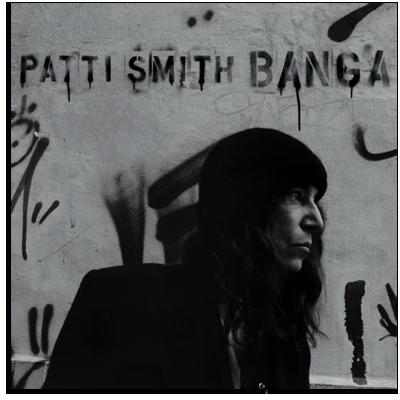 Patti Smith: <i>Banga</i>