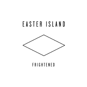 Easter Island: <i>Frightened</i>