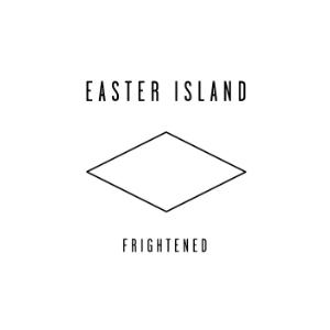 Easter Island: <i>Frightened</i>