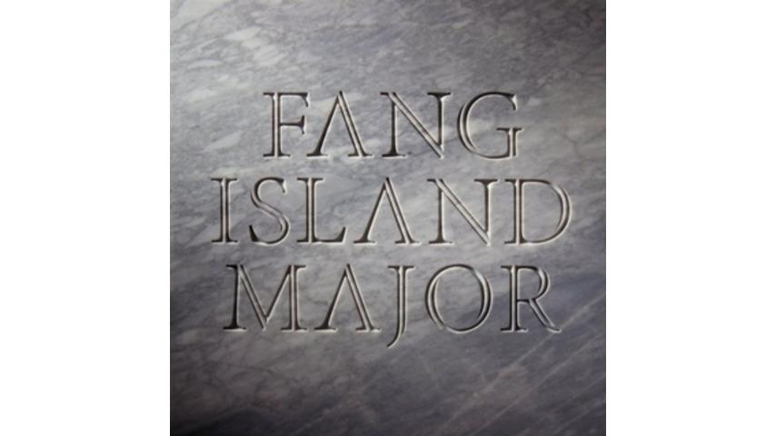 Fang Island: <i>Major</i>