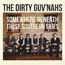 The Dirty Guv'nahs: <i>Somewhere Beneath These Southern Skies</i>