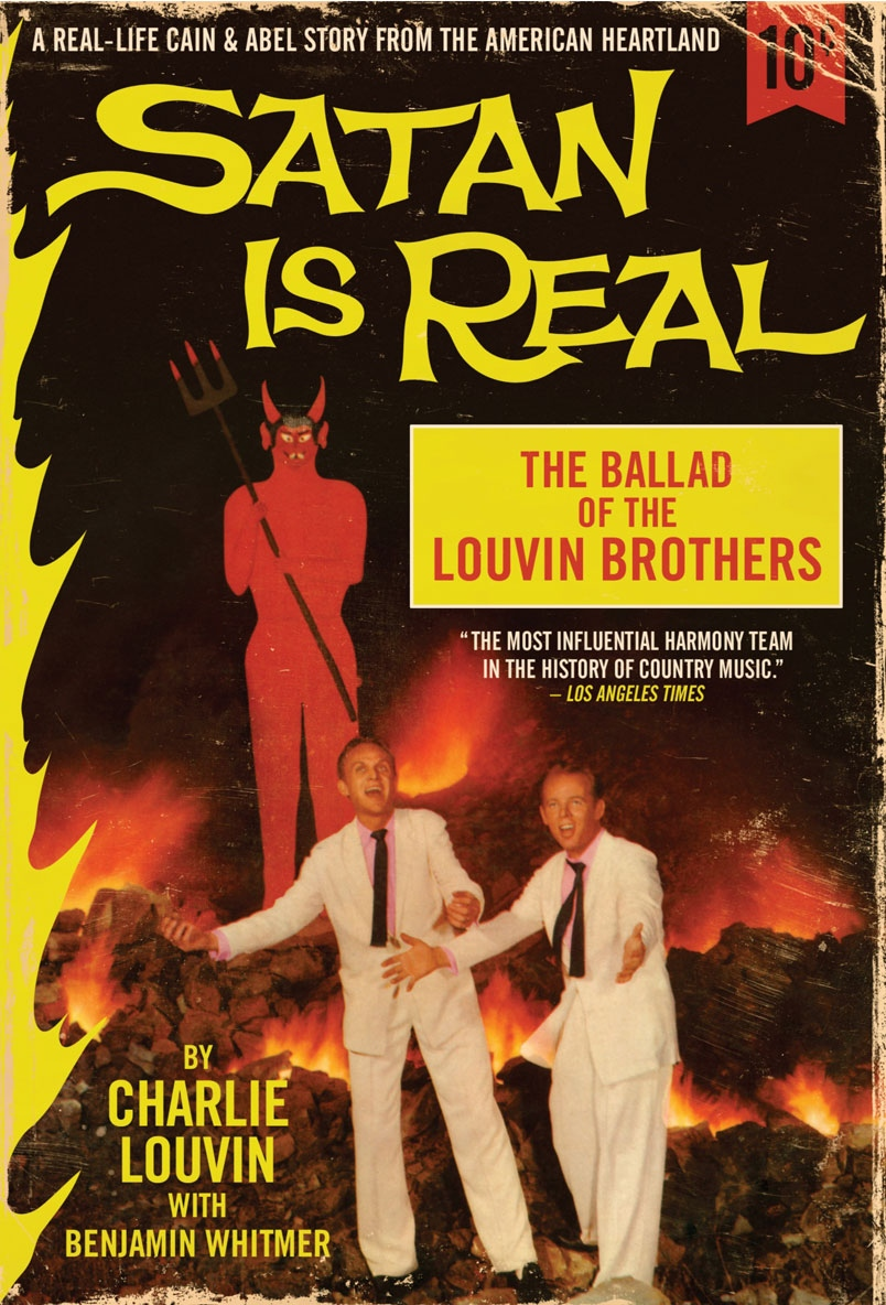 <i>Satan is Real: The Ballad of the Louvin Brothers</i> by Charlie Louvin with Benjamin Whitmer