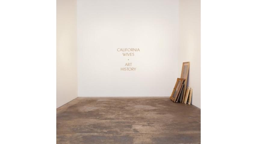 California Wives: <i>Art History</i>