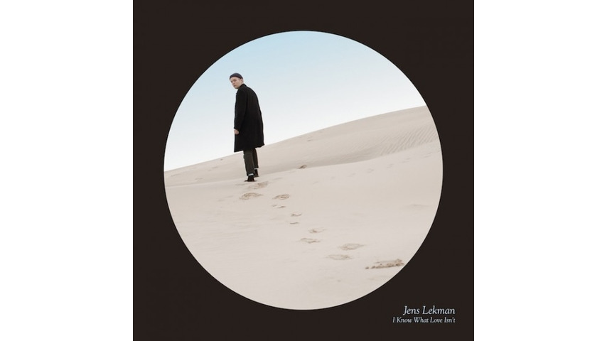 Jens Lekman: <i>I Know What Love Isn't</i>