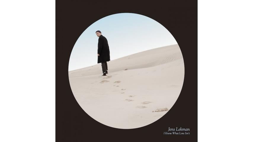 Jens Lekman: <i>I Know What Love Isn't</i>