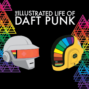 Infographic: The Illustrated Life of Daft Punk