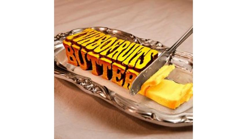 Turbo Fruits: <i>Butter</i>