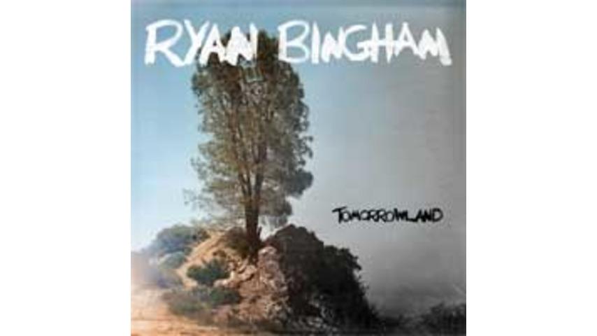 Ryan Bingham: <i>Tomorrowland</i>