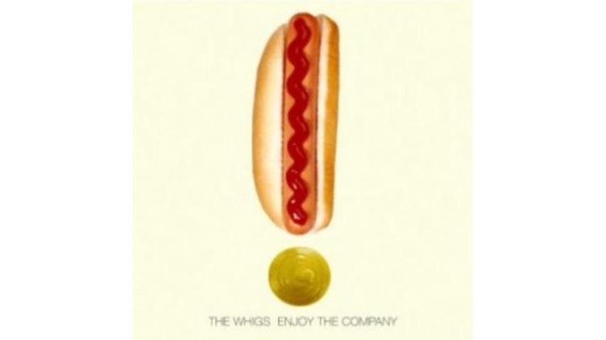 The Whigs: <i>Enjoy the Company</i>