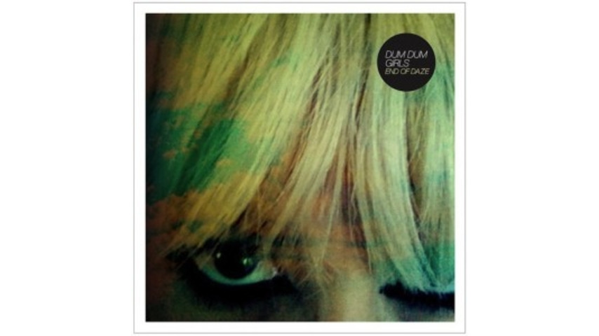 Dum Dum Girls: <i>End of Daze</i> EP