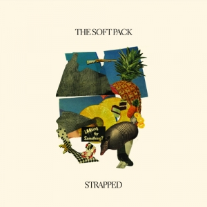 The Soft Pack: <i>Strapped</i>