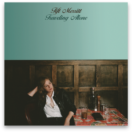 Tift Merritt: &lt;i&gt;Traveling Alone&lt;/i&gt;