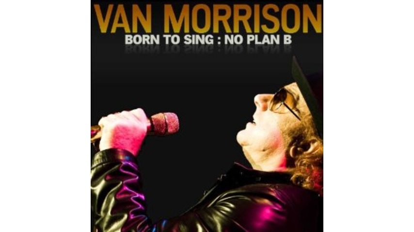 Van Morrison: <i>Born To Sing: No Plan B</i>