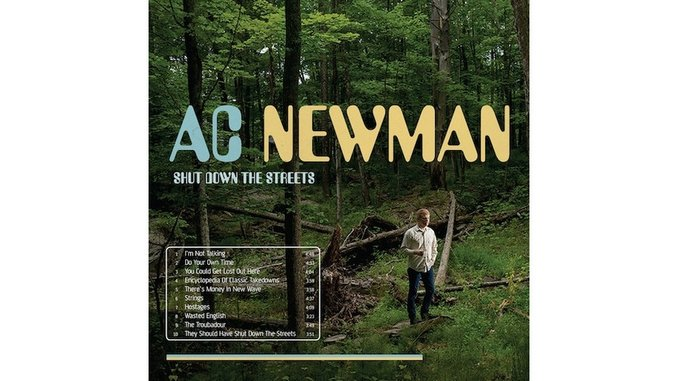A.C. Newman: <i>Shut Down the Streets</i>