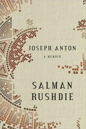 <i>Joseph Anton: A Memoir</i> by Salman Rushdie
