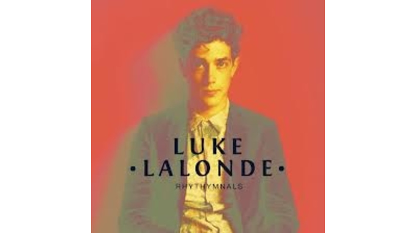 Luke Lalonde: <i>Rhythmnals</i>