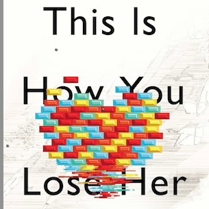 &lt;i&gt;This Is How You Lose Her&lt;/i&gt; by Junot Daz