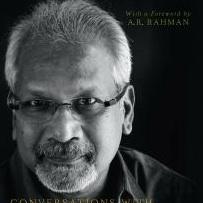<i>Conversations with Mani Ratnam</i> by Baradwaj Rangan