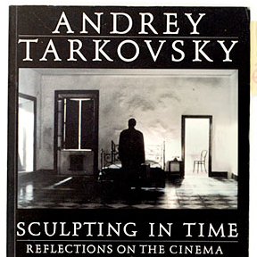 &lt;i&gt;Sculpting in Time&lt;/i&gt; by Andrey Tarkovsky