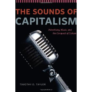&lt;i&gt;The Sounds of Capitalism&lt;/i&gt; by Timothy Taylor