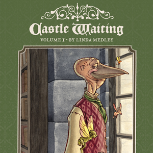 Castle Waiting: Volume I