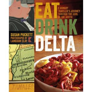 <i>Eat Drink Delta: A Hungry Traveler's Journey through the Soul of the South</i> by Susan Puckett
