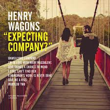 Henry Wagons: <i>Expecting Company?</i> EP