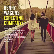 Henry Wagons: <i>Expecting Company?</i> EP