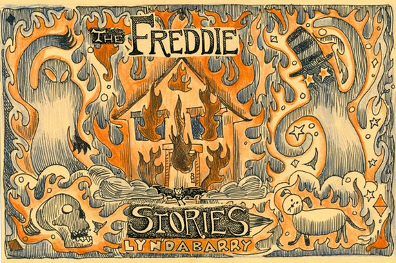 The Freddie Stories by Lynda Barry