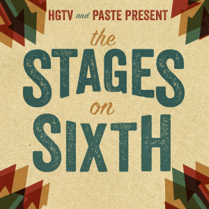 HGTV and Paste Present Stages on Sixth SXSW Day Parties